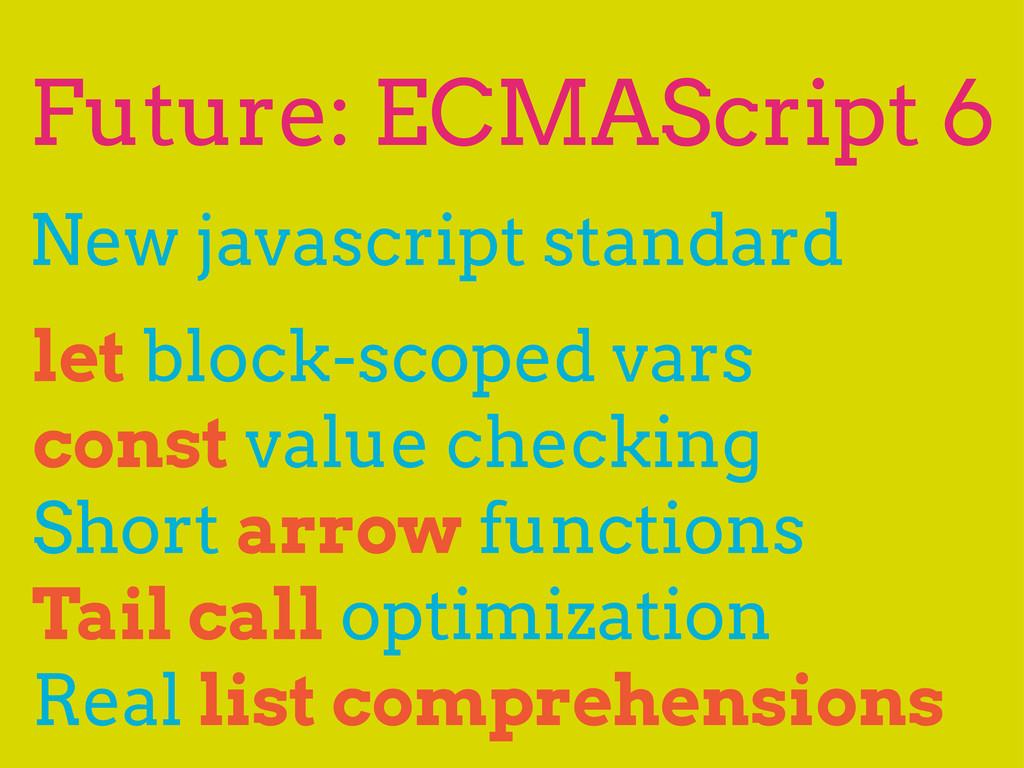 Future: ECMAScript 6 let block-scoped vars cons...