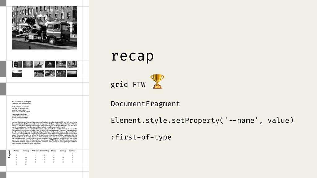 recap grid FTW  DocumentFragment Element.style....