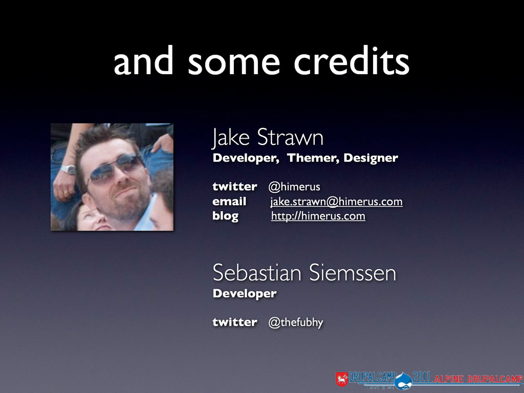 and some credits Jake Strawn Developer, Themer,...
