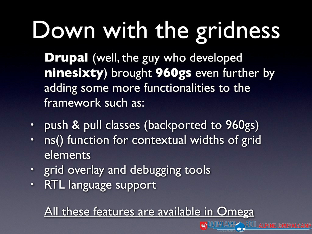 Drupal (well, the guy who developed ninesixty) ...