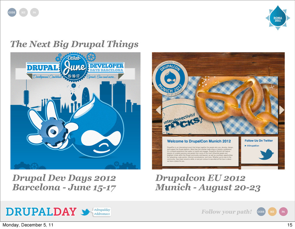 The Next Big Drupal Things Drupal Dev Days 2012...