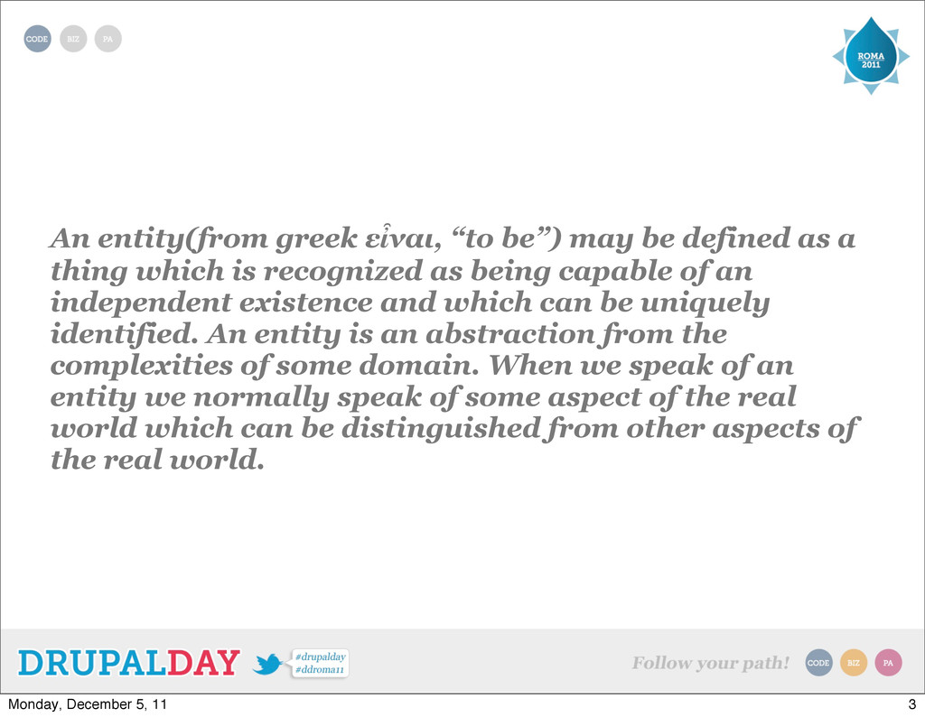 "An entity(from greek εἶναι, ""to be"") may be def..."