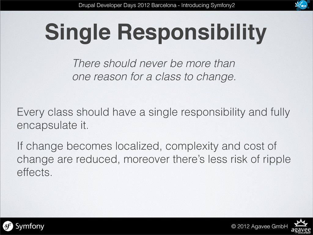 Single Responsibility © 2012 Agavee GmbH Drupal...