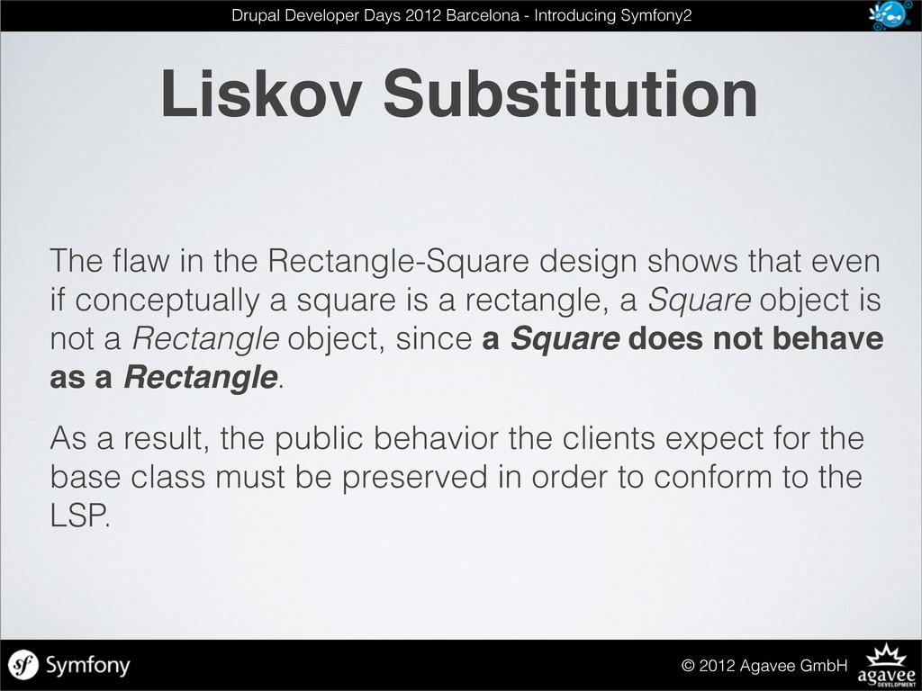 Liskov Substitution © 2012 Agavee GmbH Drupal D...