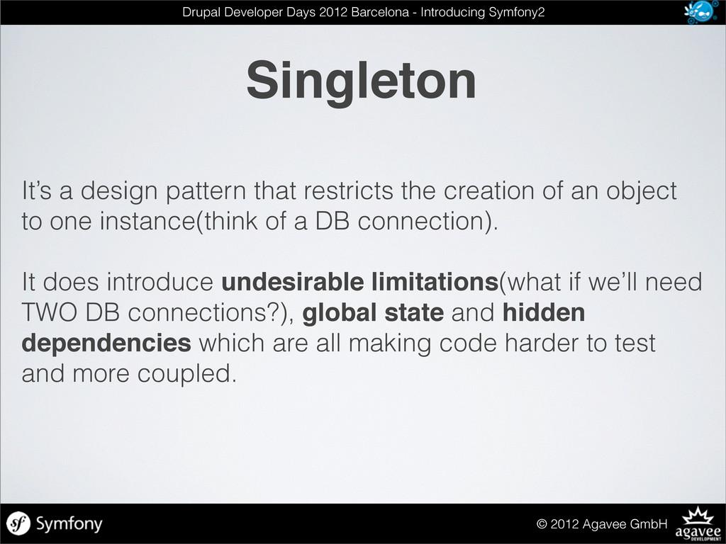 Singleton © 2012 Agavee GmbH Drupal Developer D...
