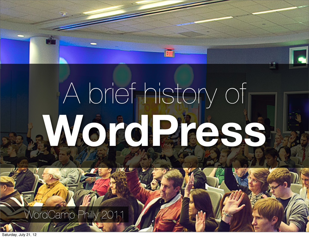 A brief history of WordPress WordCamp Philly 20...