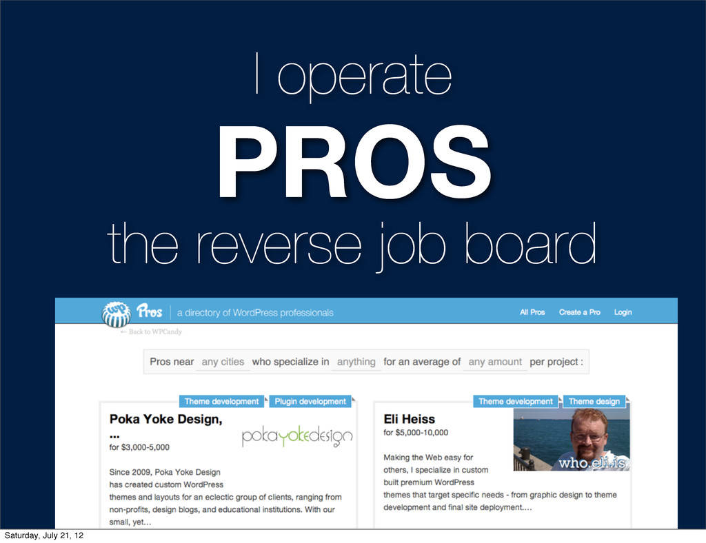 I operate PROS the reverse job board Saturday, ...