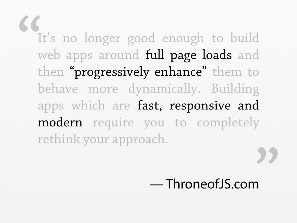 """"""" """" It's no longer good enough to build web app..."""