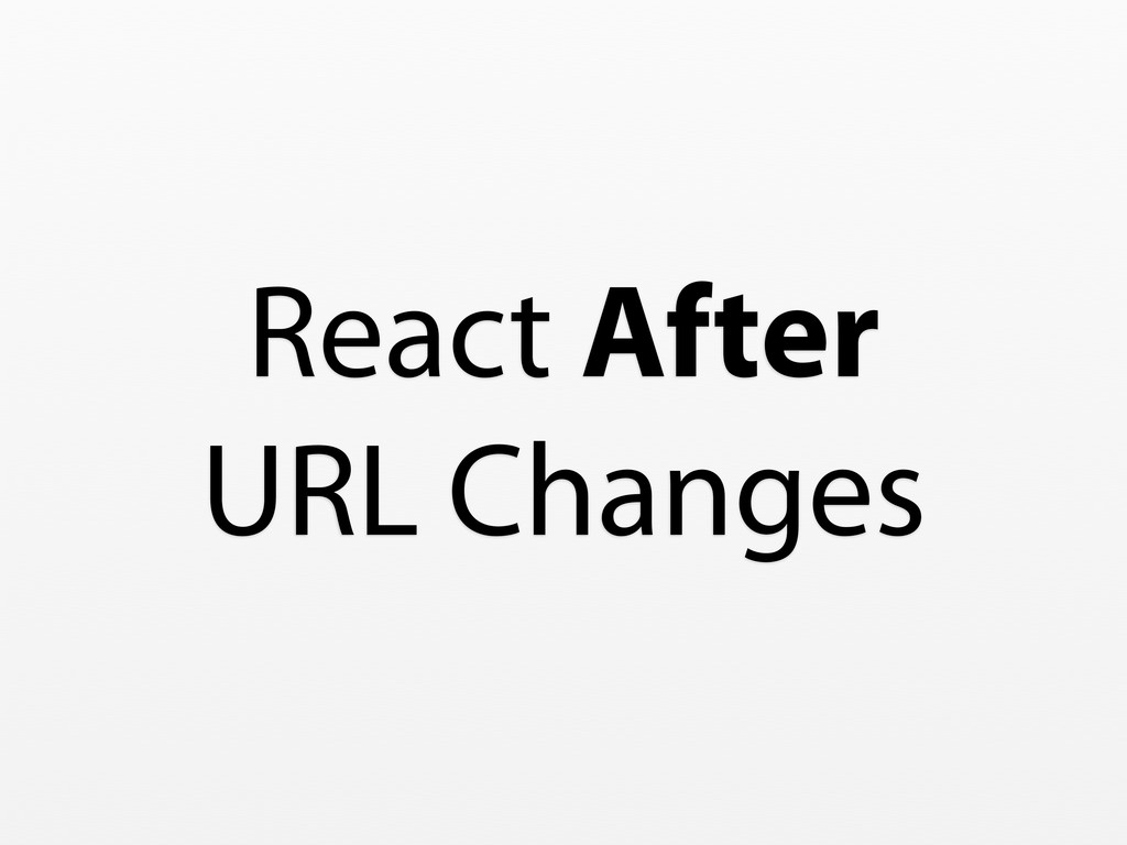 React After URL Changes