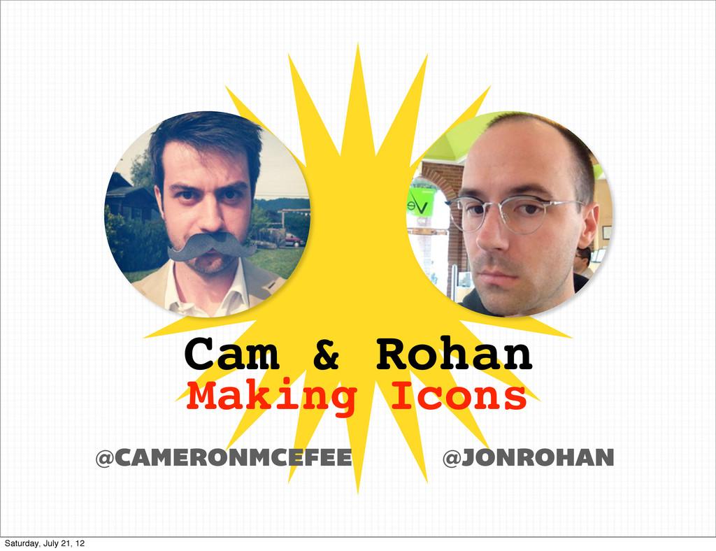 Cam & Rohan Making Icons @JONROHAN @CAMERONMCEF...