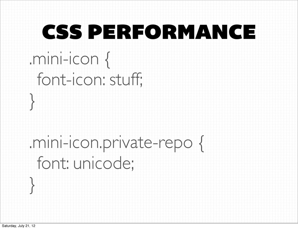 CSS PERFORMANCE .mini-icon { font-icon: stuff; ...