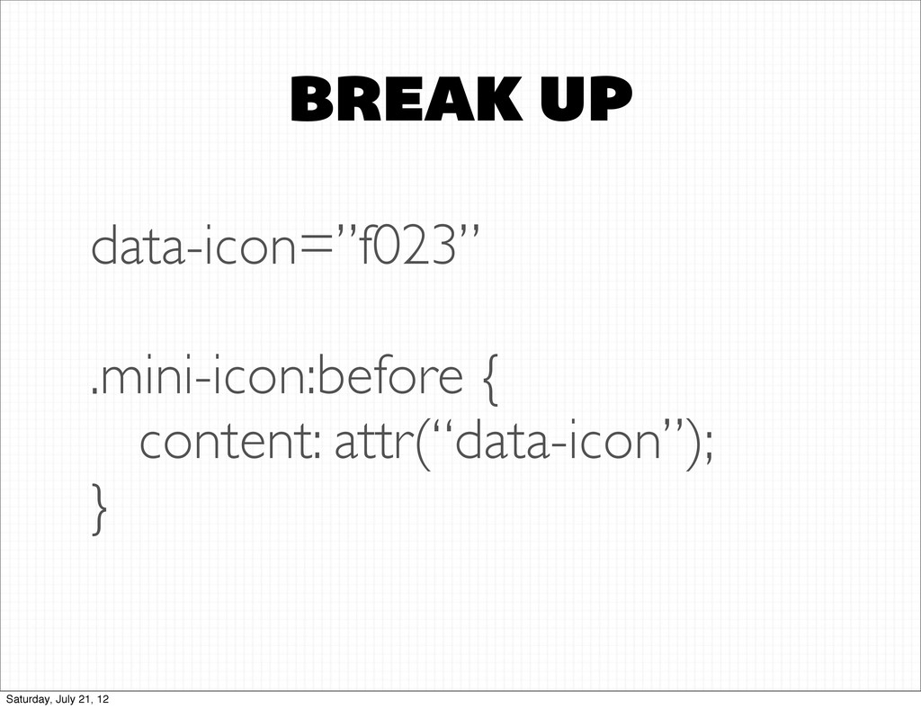 "BREAK UP data-icon=""f023"" .mini-icon:before { c..."