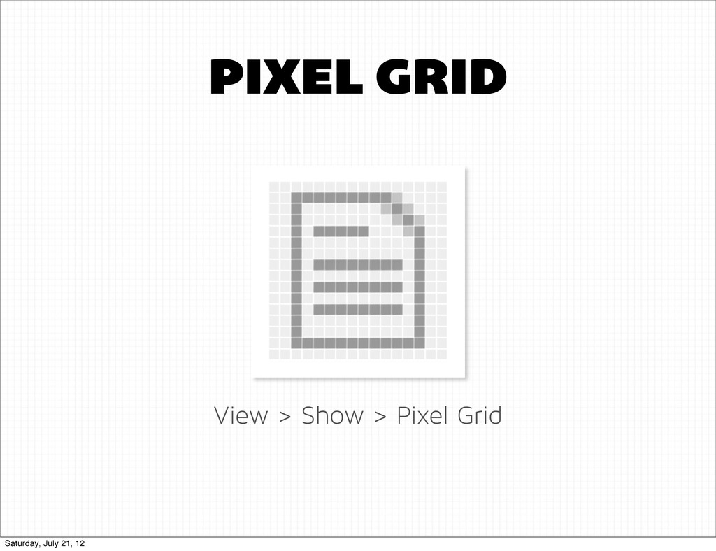 PIXEL GRID View > Show > Pixel Grid Saturday, J...