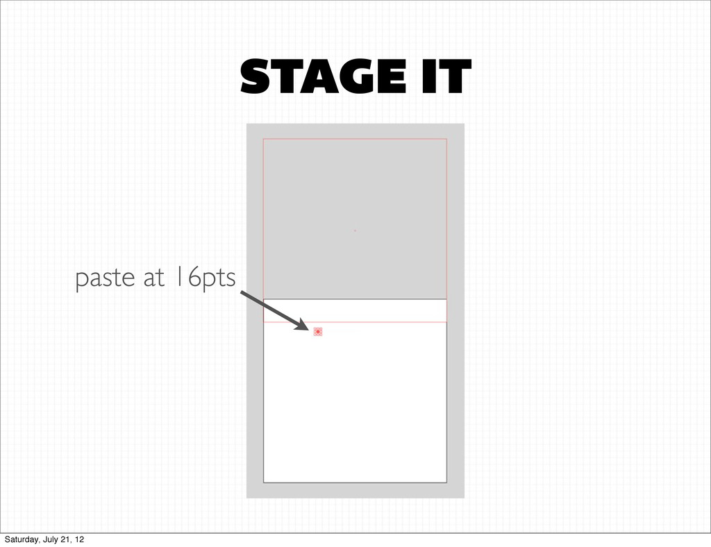 STAGE IT paste at 16pts Saturday, July 21, 12