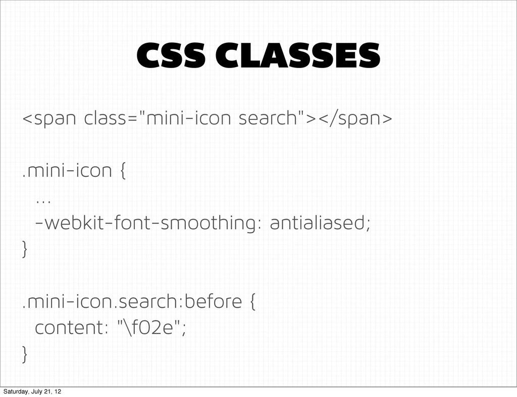 "CSS CLASSES <span class=""mini-icon search""></sp..."
