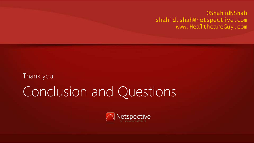 Conclusion and Questions Thank you @ShahidNShah...