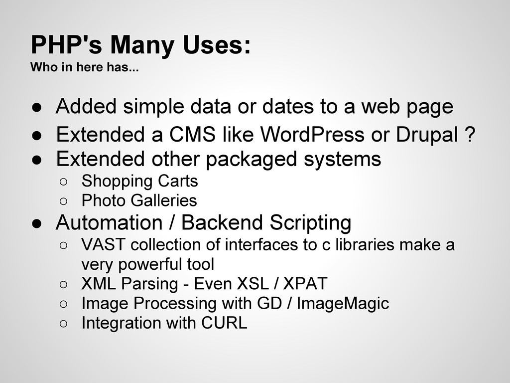 PHP's Many Uses: Who in here has... ● Added sim...
