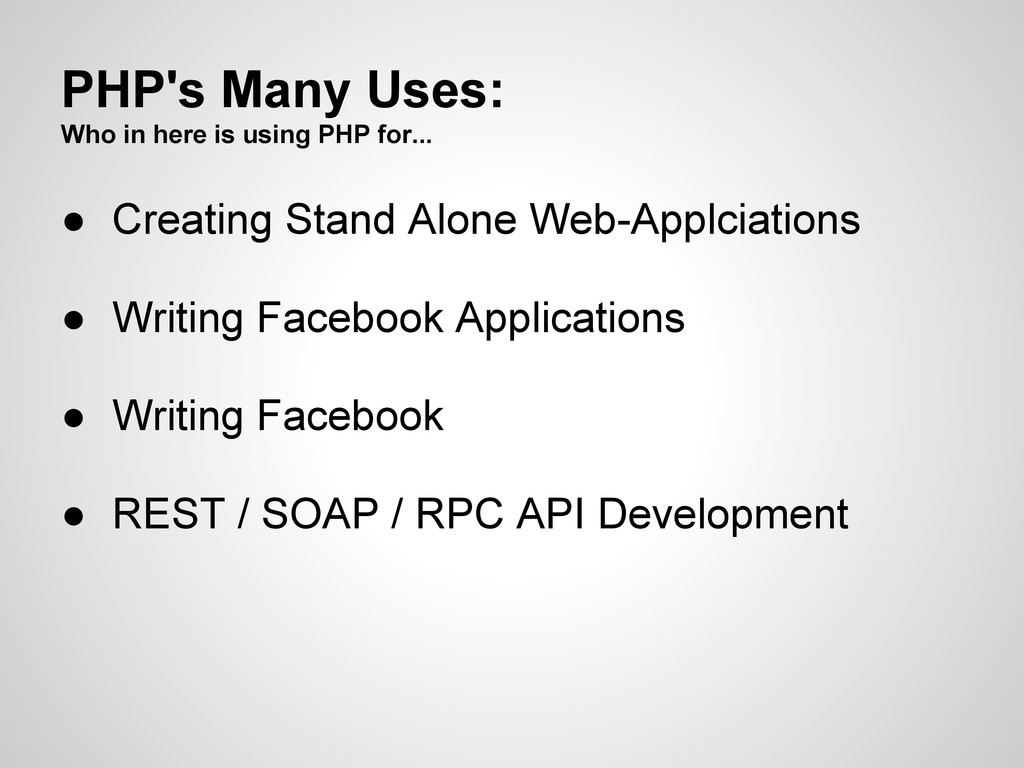 PHP's Many Uses: Who in here is using PHP for.....