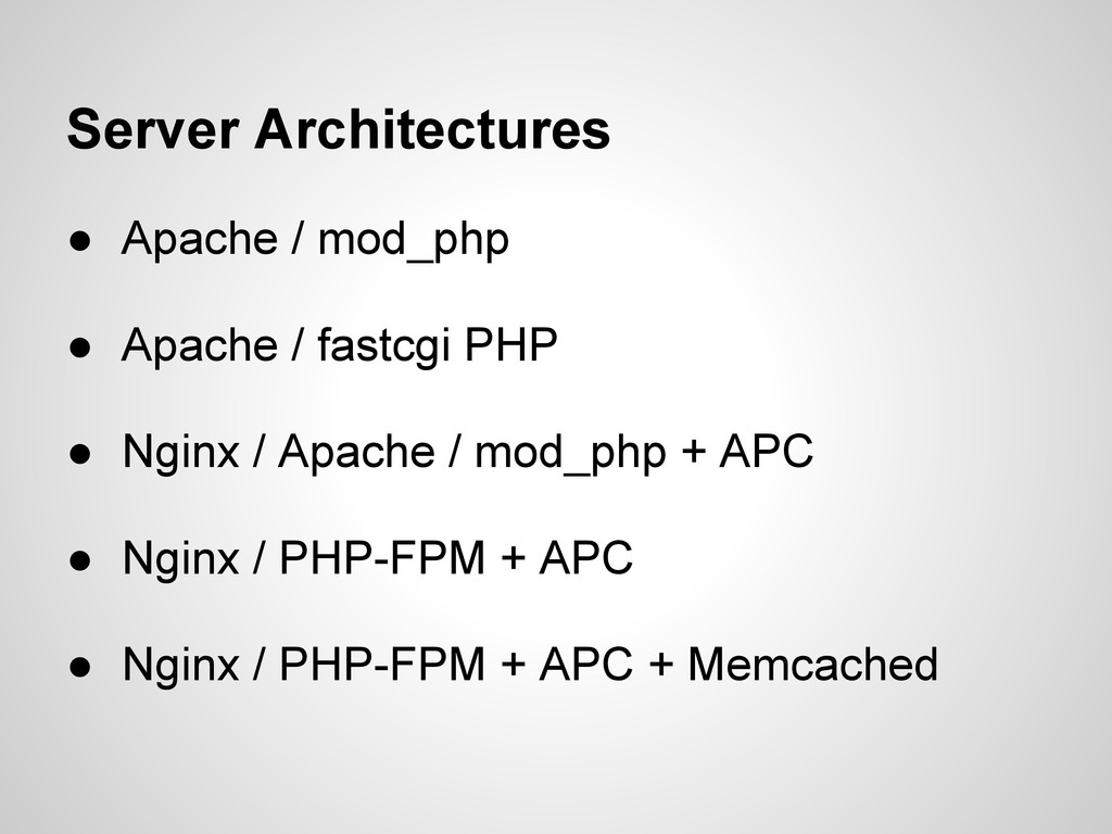 Server Architectures ● Apache / mod_php ● Apach...