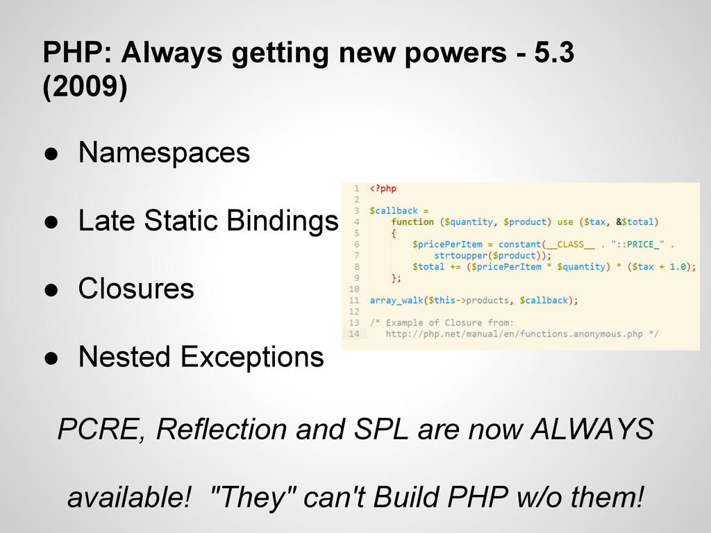 PHP: Always getting new powers - 5.3 (2009) ● N...