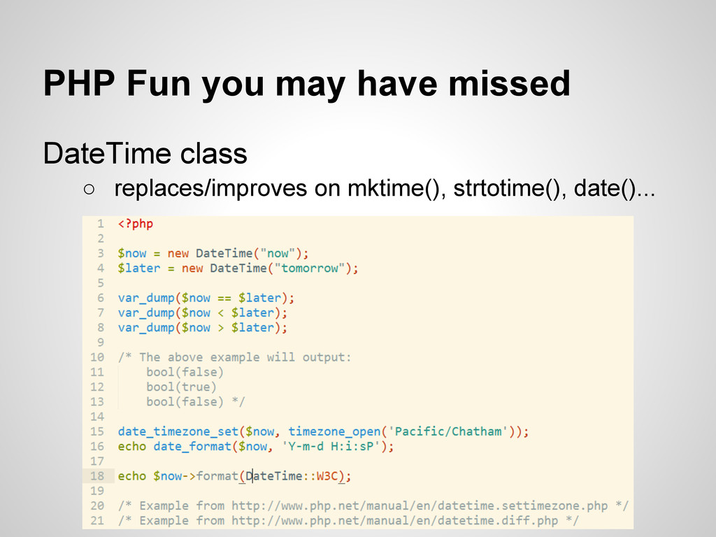 PHP Fun you may have missed DateTime class ○ re...
