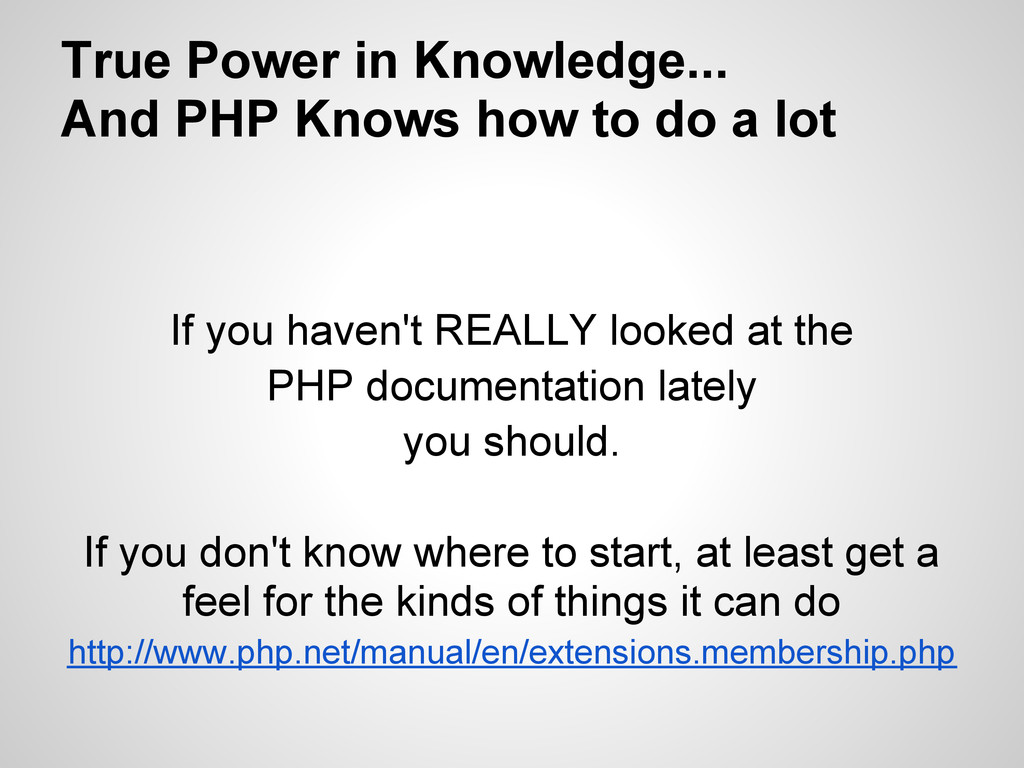 True Power in Knowledge... And PHP Knows how to...