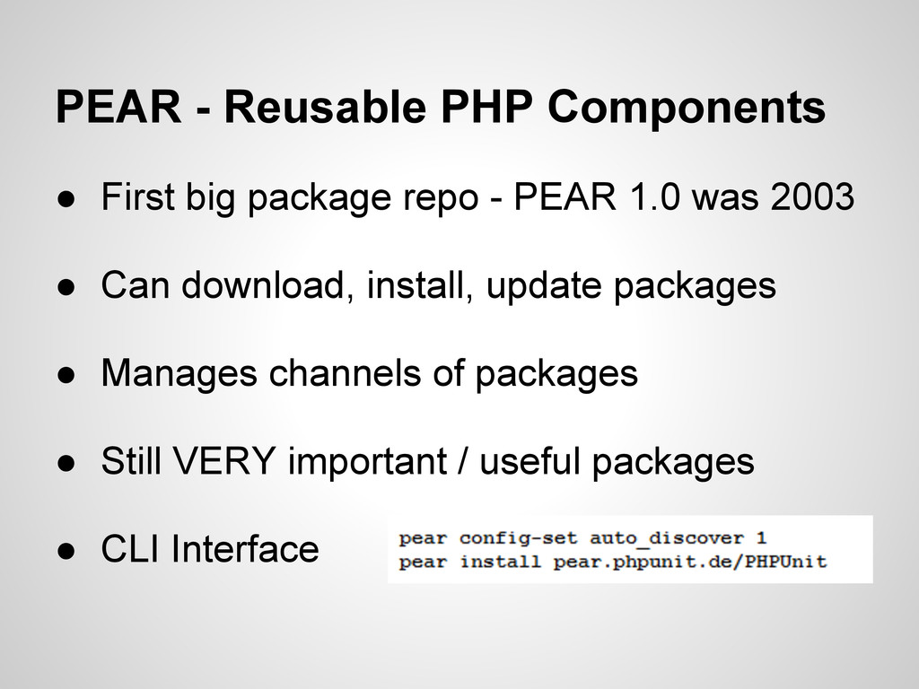 PEAR - Reusable PHP Components ● First big pack...