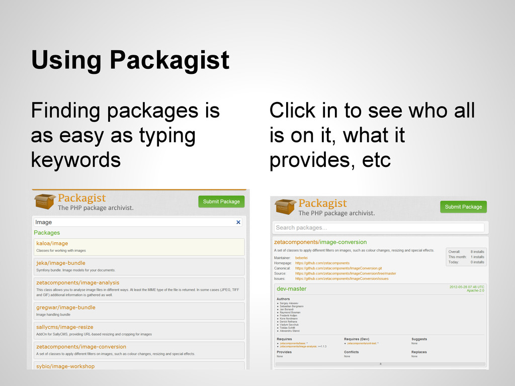 Using Packagist Finding packages is as easy as ...