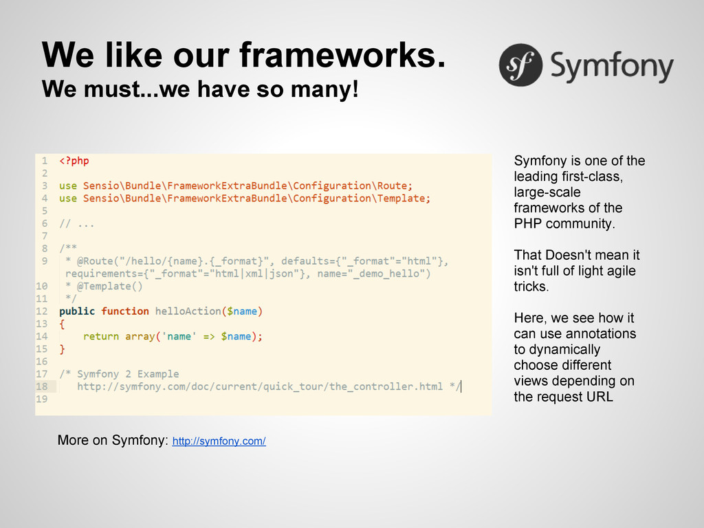 We like our frameworks. We must...we have so ma...
