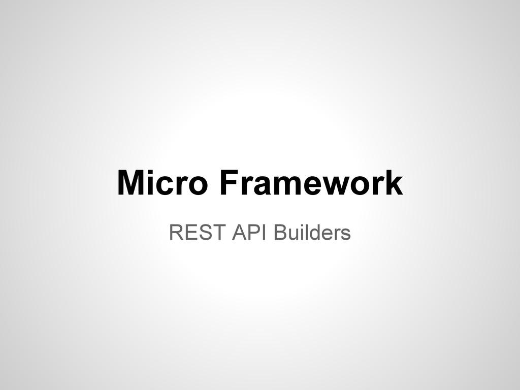REST API Builders Micro Framework