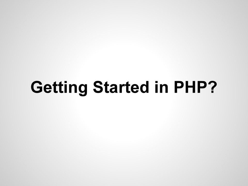 Getting Started in PHP?