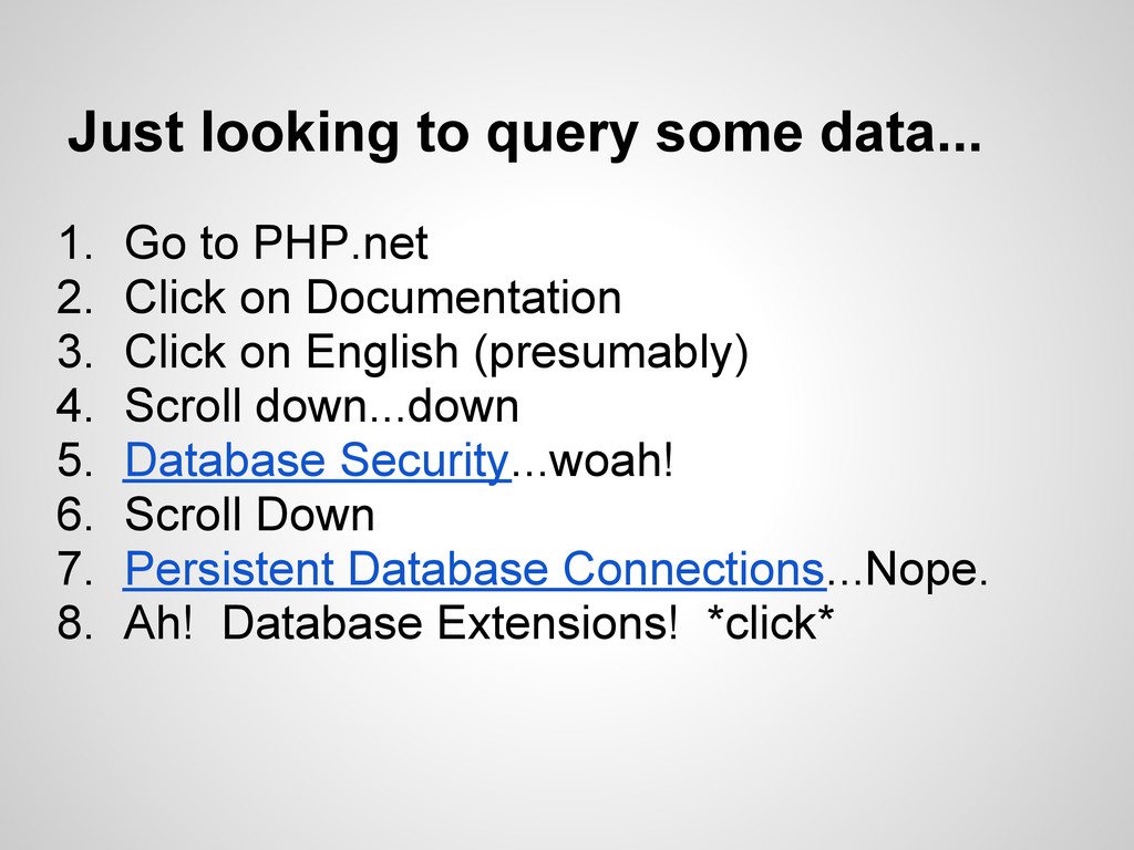 Just looking to query some data... 1. Go to PHP...