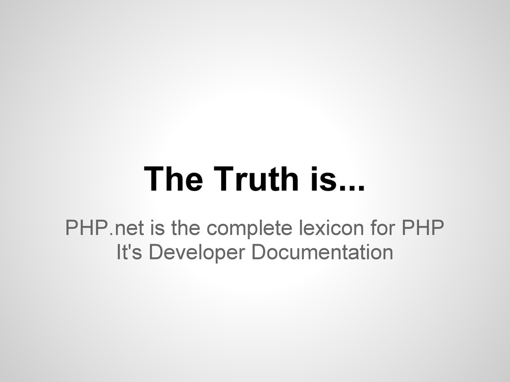 PHP.net is the complete lexicon for PHP It's De...