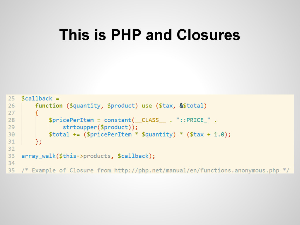 This is PHP and Closures