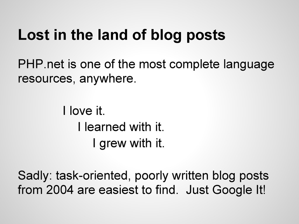 Lost in the land of blog posts PHP.net is one o...