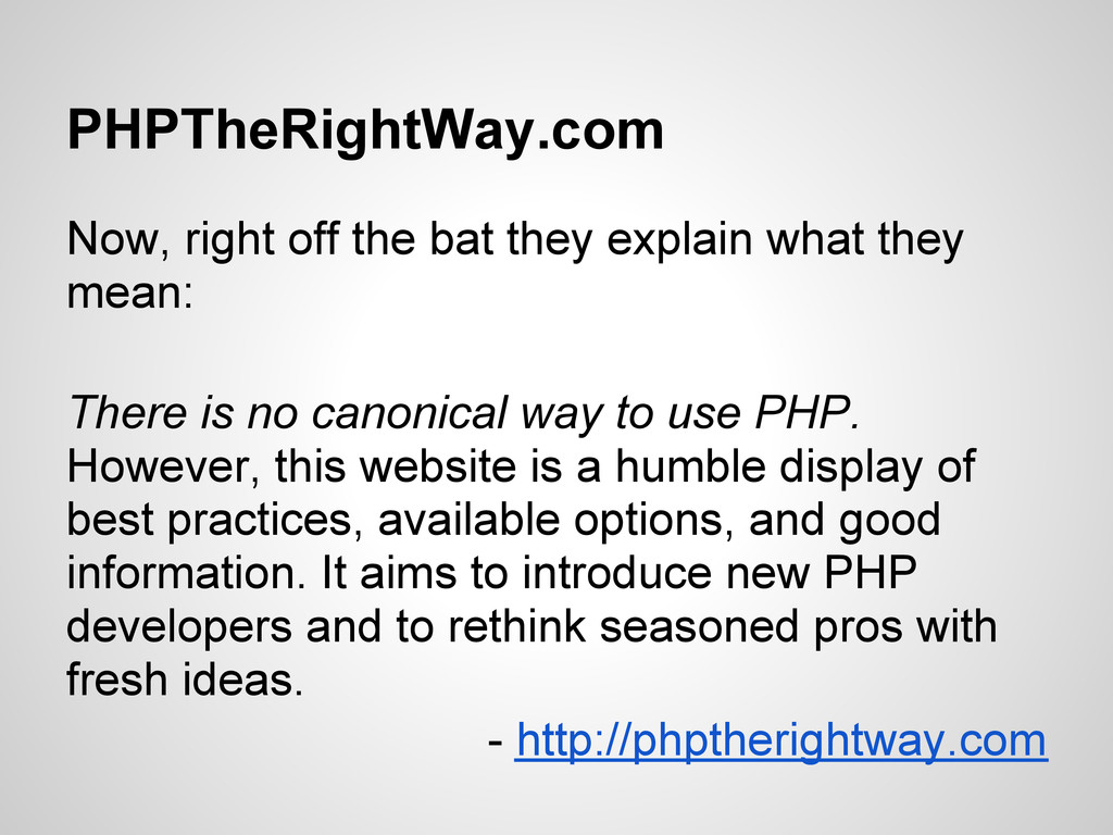 PHPTheRightWay.com Now, right off the bat they ...