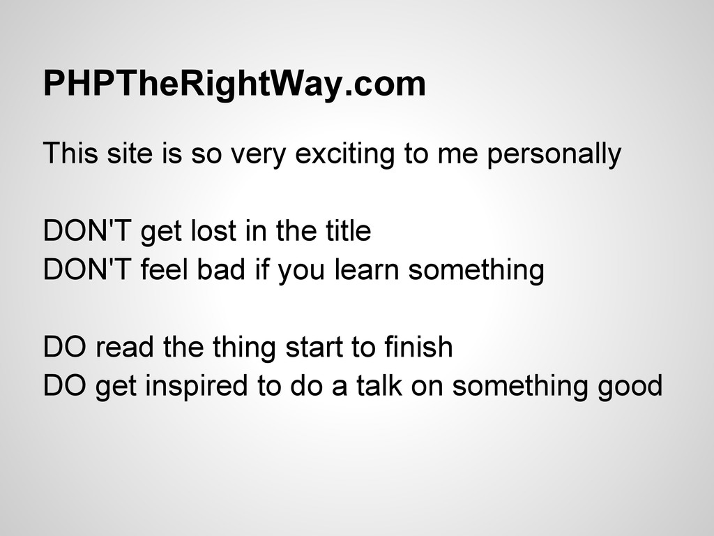 PHPTheRightWay.com This site is so very excitin...