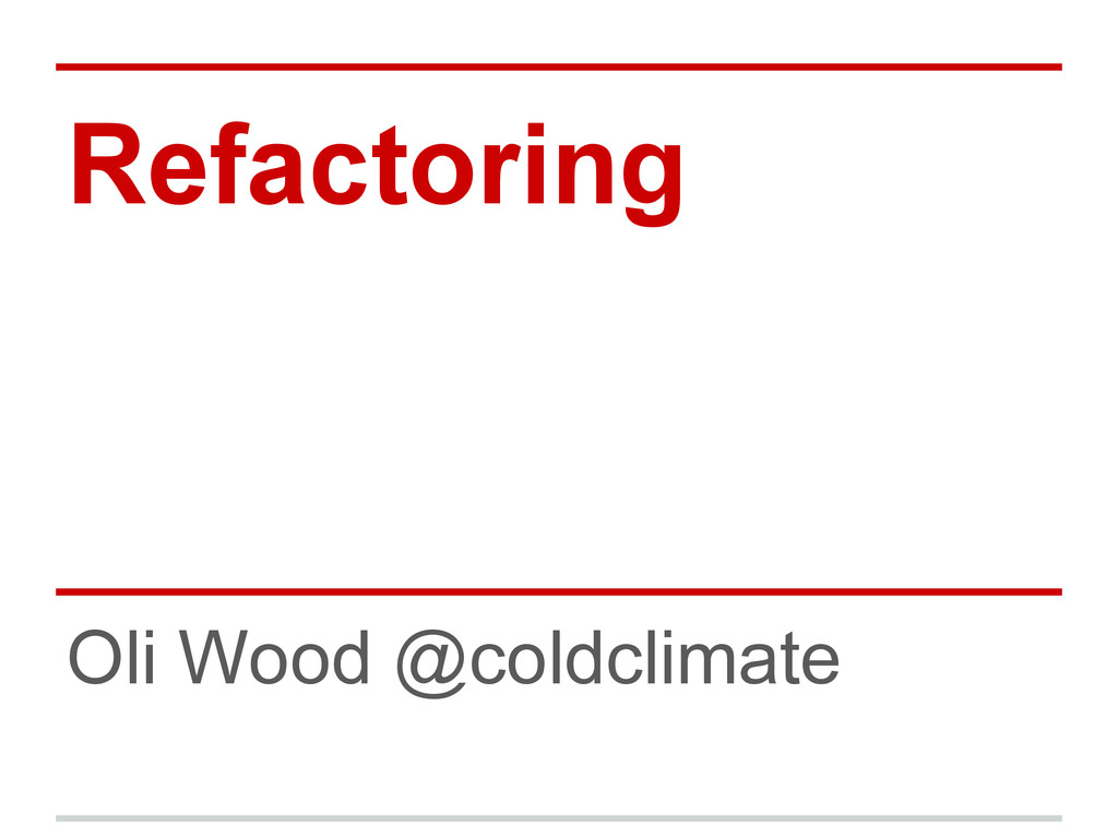 Refactoring Oli Wood @coldclimate