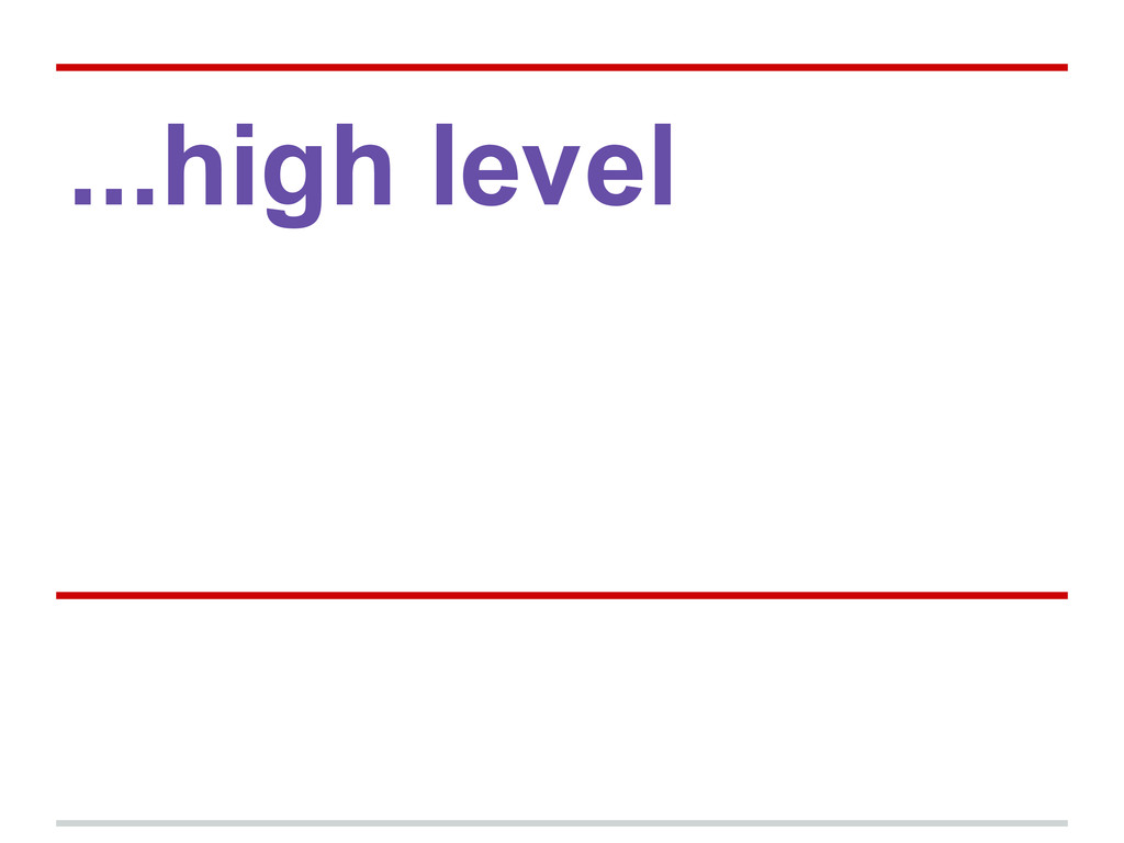 ...high level