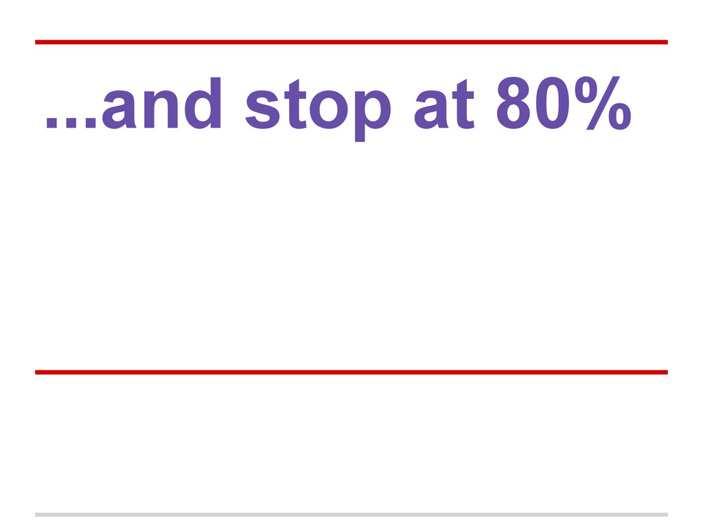 ...and stop at 80%