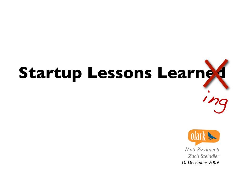 Startup Lessons Learned Matt Pizzimenti Zach St...