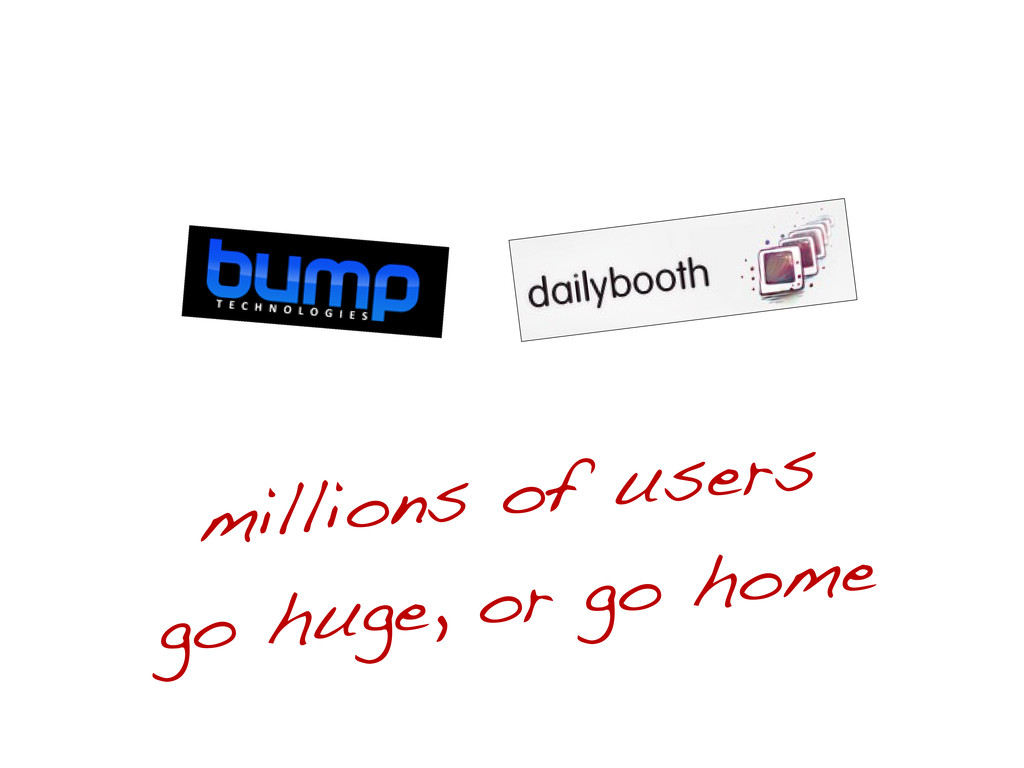 millions of users go huge, or go home