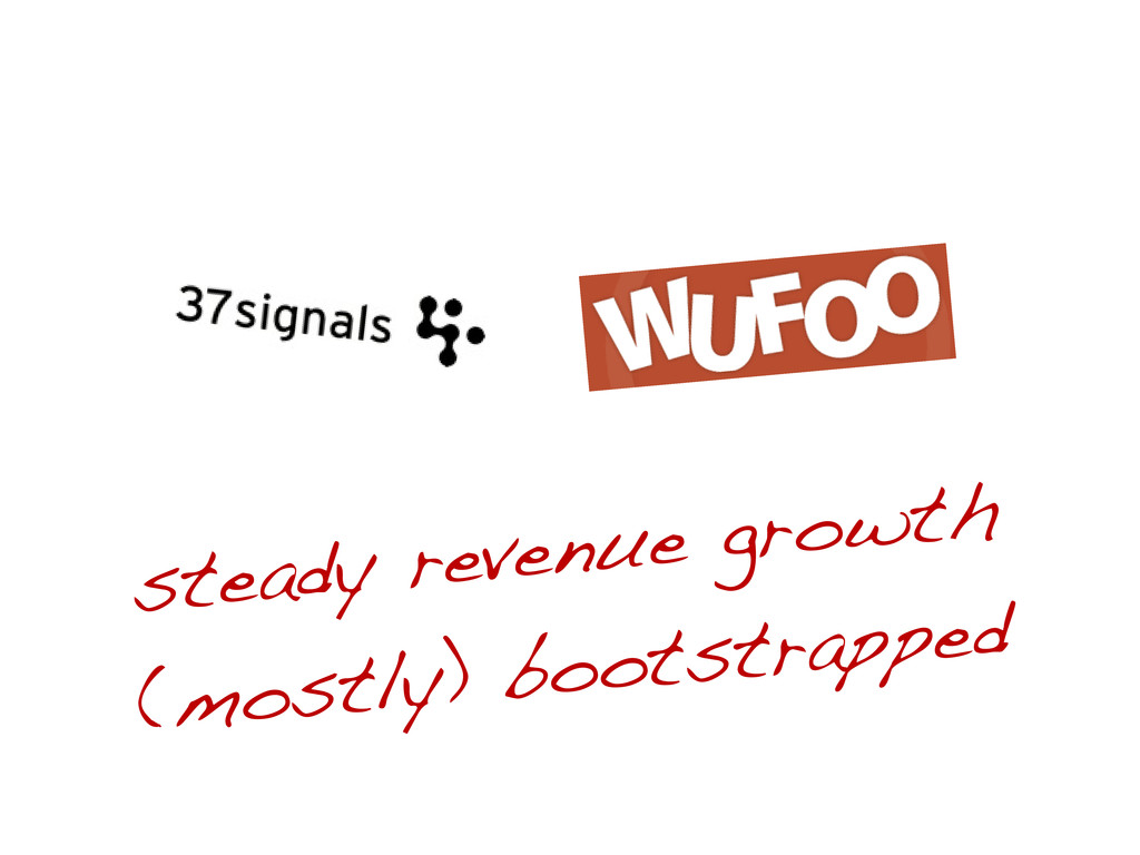 steady revenue growth (mostly) bootstrapped