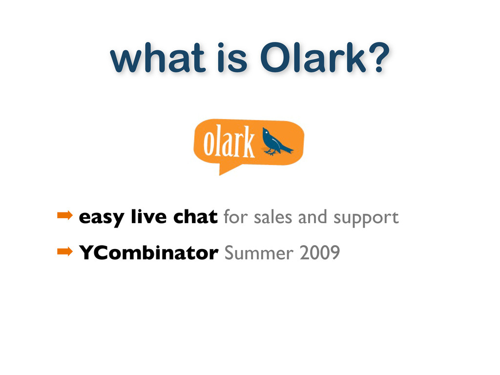 what is Olark? ➡ easy live chat for sales and s...