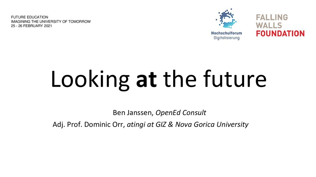Looking at the future Ben Janssen, OpenEd Consu...