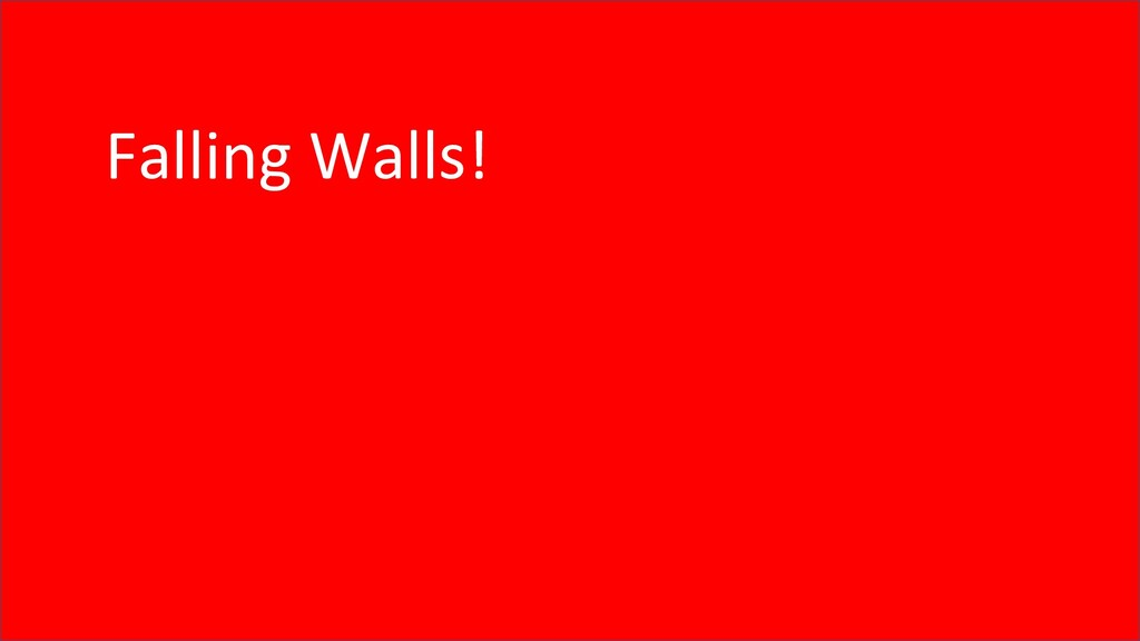 Falling Walls!