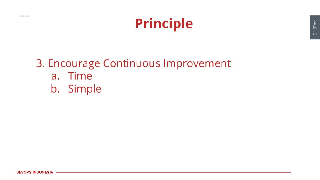 PAGE 15 DEVOPS INDONESIA 3. Encourage Continuou...