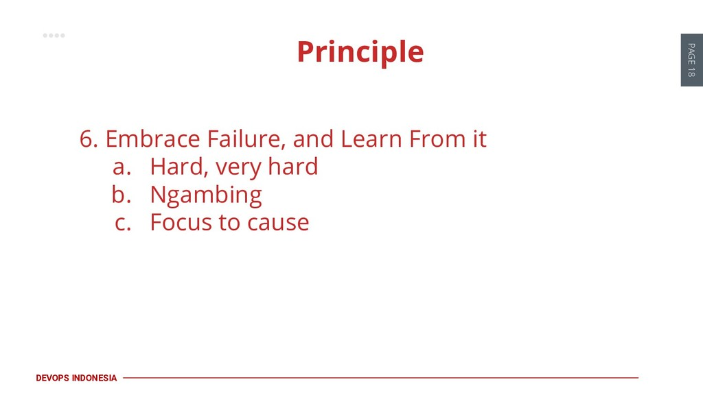 PAGE 18 DEVOPS INDONESIA 6. Embrace Failure, an...
