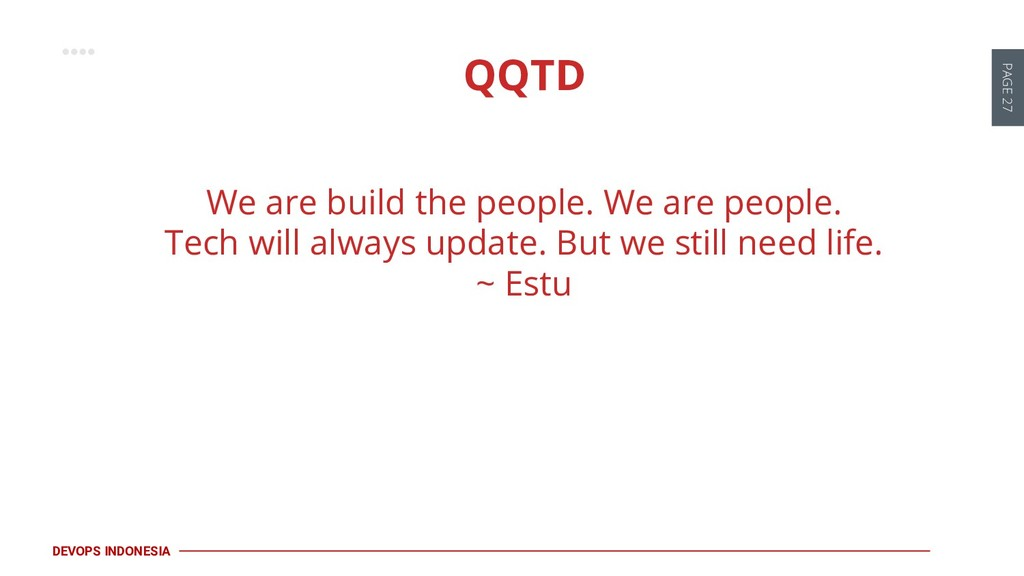 PAGE 27 DEVOPS INDONESIA We are build the peopl...
