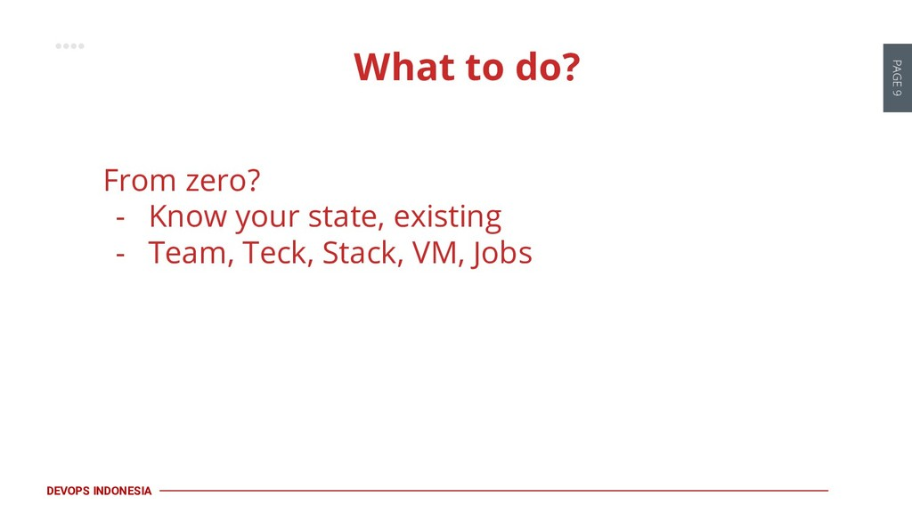 PAGE 9 DEVOPS INDONESIA From zero? - Know your ...